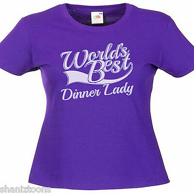 World's Best Dinner Lady Gift Ladies Lady Fit T Shirt 13 Colours Size 6 - 16