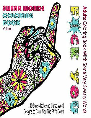 Swear Word Coloring Book : Adults Coloring Book With Some Very Sweary Words: ...