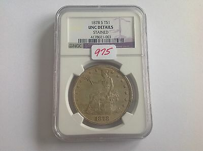 1878 S Trade Dollar NGC UNC Details Stained