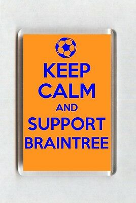 Keep Calm And Support Football Fridge Magnet - Braintree Town