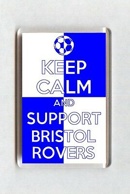 Keep Calm And Support Football Fridge Magnet - Bristol Rovers