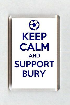 Keep Calm And Support Football Fridge Magnet - Bury