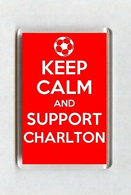Keep Calm And Support Football Fridge Magnet - Charlton Athletic