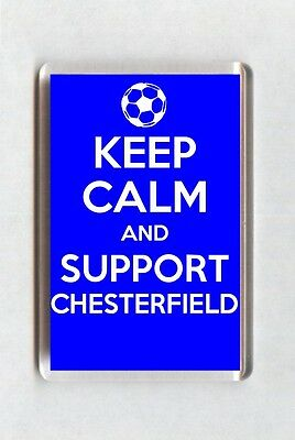 Keep Calm And Support Football Fridge Magnet - Chesterfield