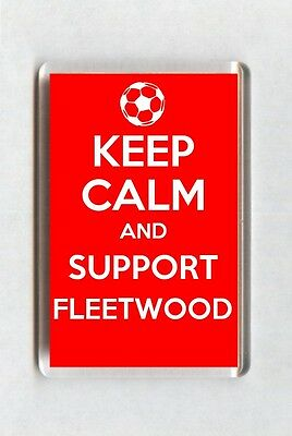 Keep Calm And Support Football Fridge Magnet - Fleetwood Town