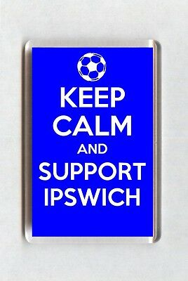 Keep Calm And Support Football Fridge Magnet - Ipswich Town