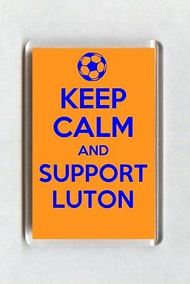 Keep Calm And Support Football Fridge Magnet - Luton Town