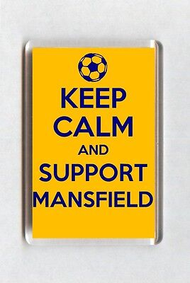 Keep Calm And Support Football Fridge Magnet - Mansfield Town