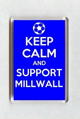 Keep Calm And Support Football Fridge Magnet - Millwall