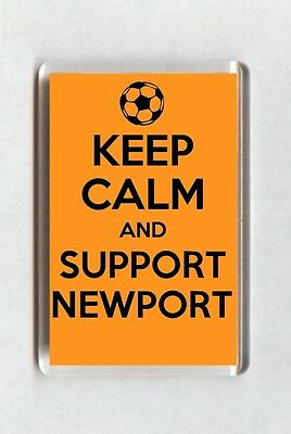 Keep Calm And Support Football Fridge Magnet - Newport County