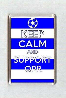 Keep Calm And Support Football Fridge Magnet - Queens Park Rangers