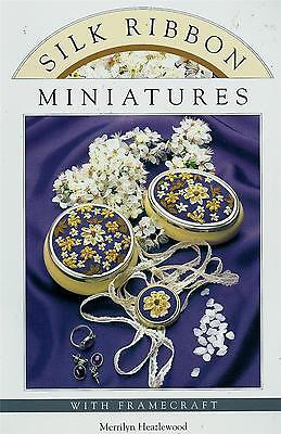 Silk Ribbon Miniatures With Framecraft Embroidery Book Merrilyn Heazlewood