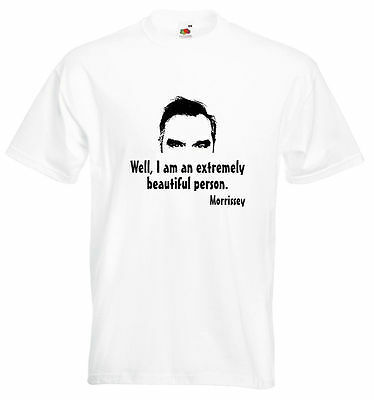 Morrissey The Smiths Quote Tee Shirt - Im An Extremely Beautiful Person...