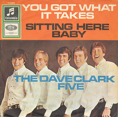 """7"""" -THE DAVE CLARK FIVE - You Got What It Takes / Sitting Here Baby - DE 1967"""