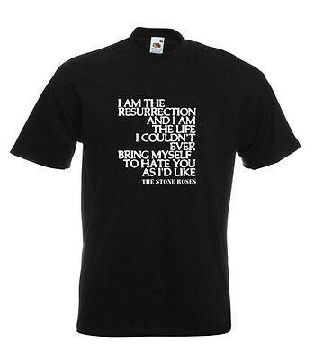 Stone Roses Lyrics T Shirt - I AM THE RESURRECTION. 18 Colours. All Sizes.