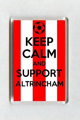 Keep Calm And Support Football Fridge Magnet - Altrincham