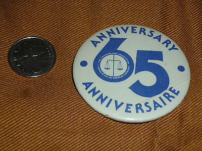 Canadian Bar Association 65th Anniversary Button/ Badge- Lawyers/Legal