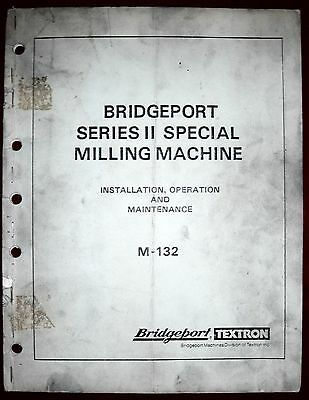 Bridgeport Series II Special Operation & Maintenance Manual M-132