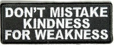 Biker Vest Patches Don't Mistake Kindness Sew/Iron Motorcycle Bike Rider Leather