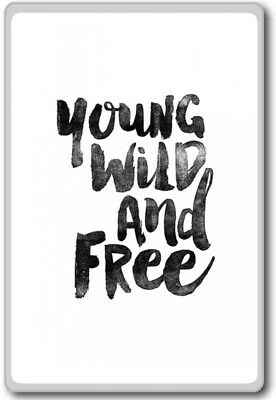 Young Wild And Free Motivational Inspirational Quotes Fridge