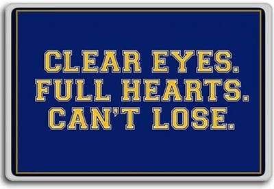 Clear Eyes. Full Heart. Can't Lose – motivational inspirational quotes fridge...