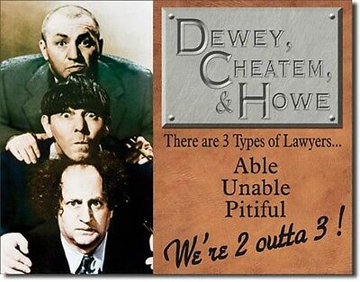 "12.5"" X 16""  3 Stooges - Dewy,Cheatum & Howe  Tin Sign Reproduction"