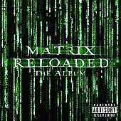 The Matrix Reloaded: The Album [PA] by Various Artists (2 CDs)