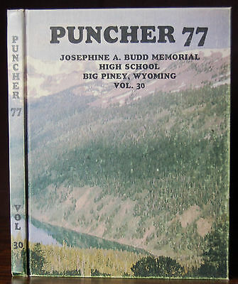 PUNCHER 77 Josephine A Budd Memorial High School Big Piney Wyoming Yearbook 1977