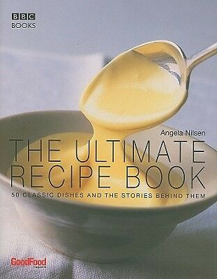 "The Ultimate Recipe Book by B.B.C. ""Good Food Magazine""."