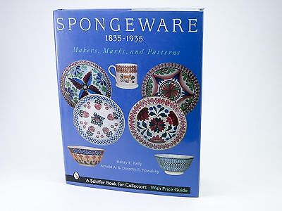 Spongeware 1835-1935: Makers, Marks and Patterns - Kowalsky Kelly - Schiffer