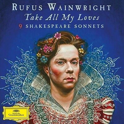Rufus Wainwright - Take All My Loves - 9 Shakespeare Sonnets 2LP and Download