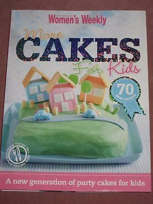 Womens Weekly Cookbook More Cakes For Kids Cookbook 70 Recipes Parties