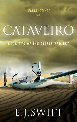 E. J. Swift - Cataveiro: The Osiris Project (Paperback) 9780091953089