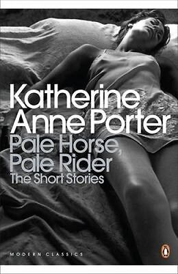 Pale Horse, Pale Rider: The Selected Stories of Katherine Anne Porter (Penguin M