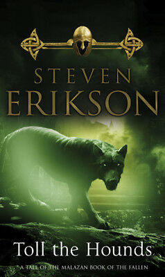 Steven Erikson - Toll The Hounds: The Malazan Book of the Fallen 8 (Paperback)