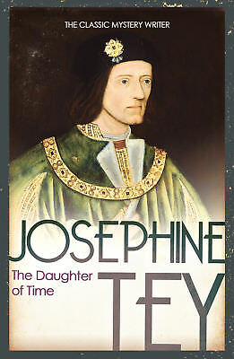 Josephine Tey - The Daughter Of Time (Paperback) 9780099536826