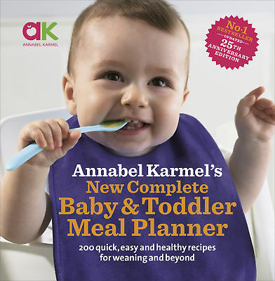 Annabel Karmel's New Complete Baby & Toddler Meal Planner 4th Edition (Hardback)