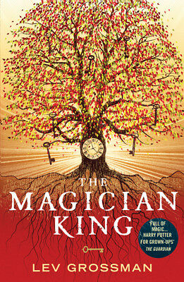 Lev Grossman - The Magician King: (Book 2) (Paperback) 9780099553465