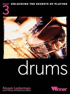 Learn to Play Unlocking The Secrets Of Playing Drums Level 3 Drummer MUSIC BOOK