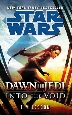 Tim Lebbon- Star Wars: Dawn of the Jedi: Into the Void (Paperback) 9780099594239