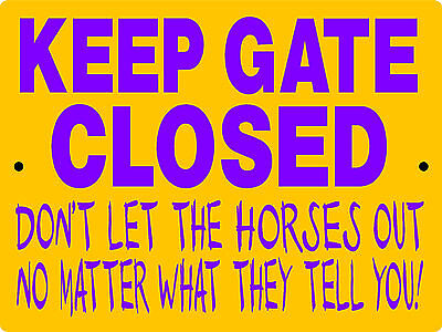 "HORSE SIGN,KEEP GATE CLOSED, 9""x12"" ALUMINUM,,HORSES,BARN,COWGIRL,RODEO,3125HCYP"