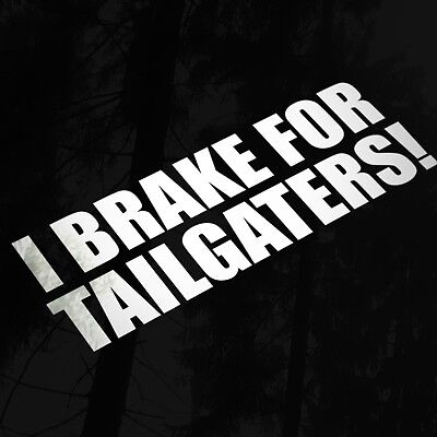 I Brake For Tailgaters Funny Sticker Decal For Car Van Window Bumper, Back Off!