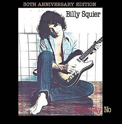 Don't Say No (30th Anniversary Edition) - Billy Squier (2010, CD NUOVO)
