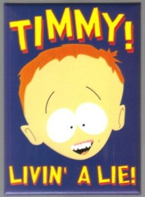 South Park Timmy Face, Livin' A Lie! Refrigerator Magnet, NEW UNUSED