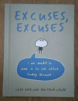 Excuses, Excuses: I am Unable to Come in to the Office Today Funny Book New