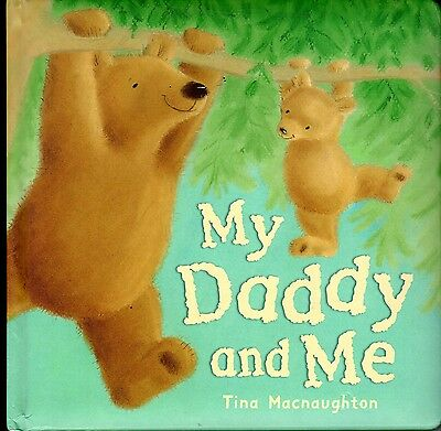 2008 My Daddy and Me by Tina Macnaughton