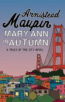 Armistead Maupin - Mary Ann in Autumn: Tales of the City 8 (Paperback)
