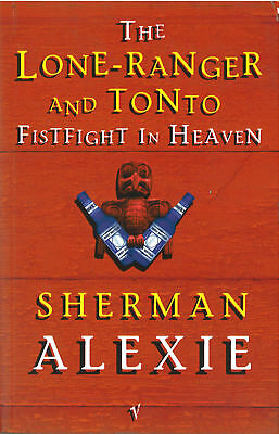 Sherman Alexie - Lone Ranger And Tonto Fistfight In Heaven (Paperback)