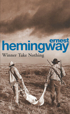 Ernest Hemingway - Winner Take Nothing (Paperback) 9780099909705