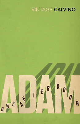 Italo Calvino - Adam, One Afternoon (Paperback) 9780099287032